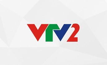 VTV2 - Kênh VTV2 Trực Tuyến