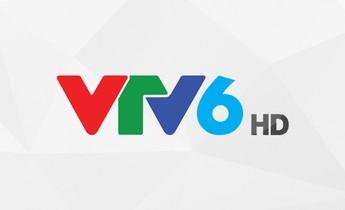 VTV6 - Xem Kênh VTV6 Trực Tuyến